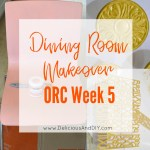 Dining Room Makeover – One Room Challenge Week 5
