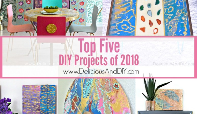 Top Five DIY Projects of 2018