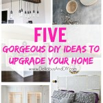 Five Gorgeous DIY Projects to Upgrade Your Home