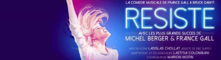 Résiste  Comédie musicale de France Gall