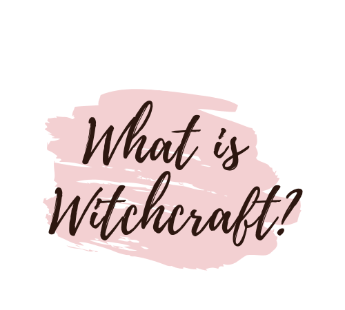 """Graphic that says, """"What is Witchcraft?"""""""