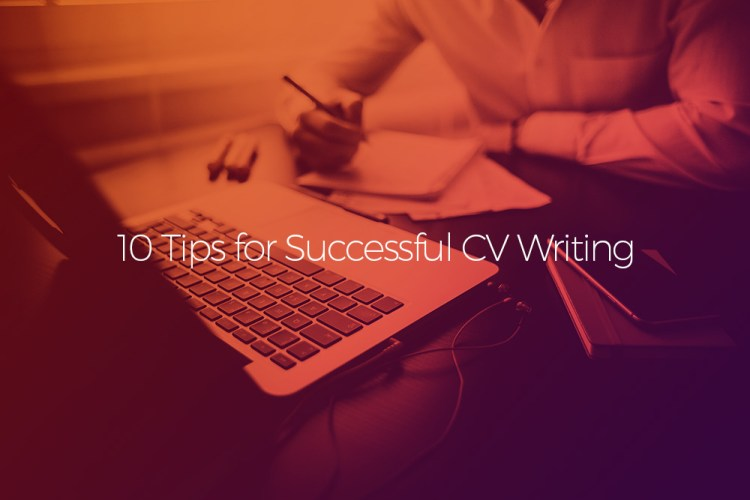 10 Tips for Successful CV Writing