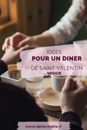 diner de saint valentin vegetarien