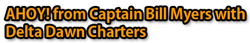 AHOY! From Captain Bill Myers with Delta Dawn Charters of Upper Michigan MI - Fishing Charters, Escanaba, Gladstone, Rapid River, Michigan fishing