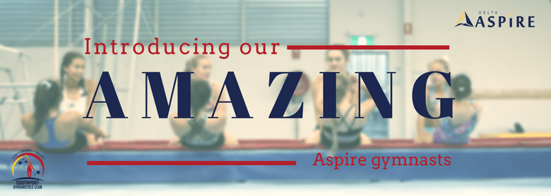 Meet our Aspire Gymnasts from Southport!