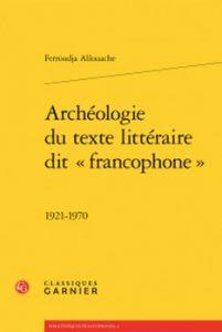 Archéologie du texte littéraire dit francophone – 1921 1970 201x300 - « Que serait la francophonie si personne ne parlait français ? » (François Mitterrand)