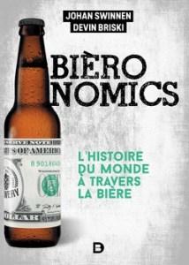 Bièronomics – Lhistoire du monde à travers la bière - Bièronomics – L'histoire du monde à travers la bière