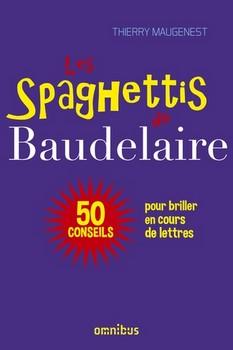 Les spaghettis de Baudelaire - Brillant galimatias…