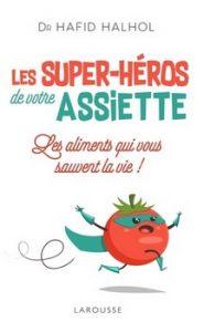 Les super héros de votre assiette 185x300 - Pas besoin de manger bio pour manger bien !