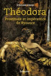 Théodora – Prostituée et impératrice de Byzance 204x300 - Quand sexe et pouvoir faisaient bon ménage…