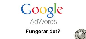 Google Adwords fungerar det?
