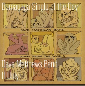 Single of the Day: Dave Matthews Band, If Only