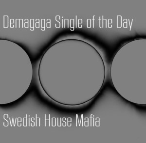 Single of the Day: Swedish House Mafia, Don't You Worry Child