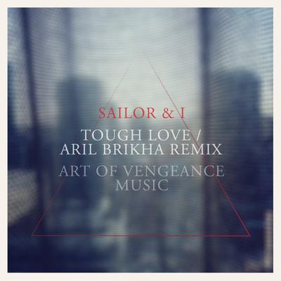 Sailor & I - Tough Love Music Video