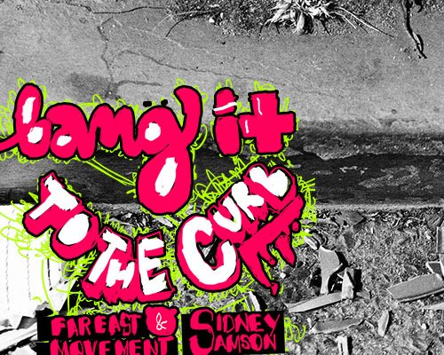 Far East Movement & Sidney Samson - Bang It to the Curb