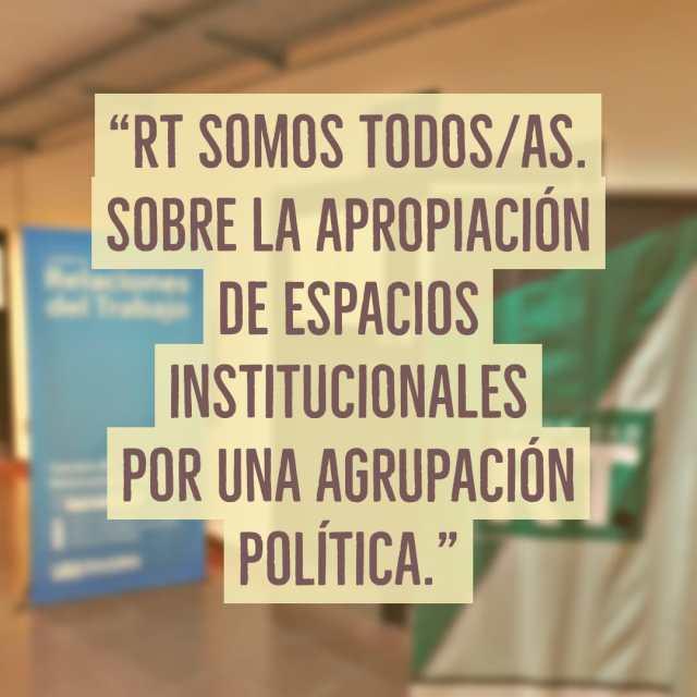 RT somos todos/as. Sobre la apropiación de espacios institucionales por una agrupación política