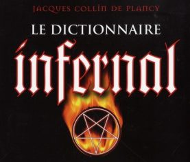 Le Dictionnaire Infernal by Jacques Collin De Plancy