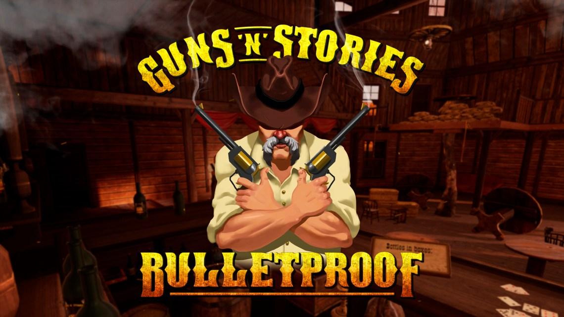 Guns'n'Stories: Bulletproof VR (PSVR) Review