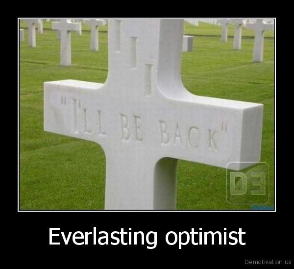 Everlasting optimist -