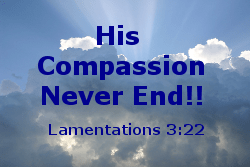 His Compassion Never Ends