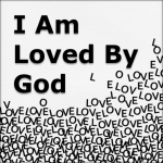 I Am Loved By God
