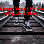 Change Your Life One Step At A Time