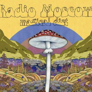 Radio Moscow - Magical Dirt - Front