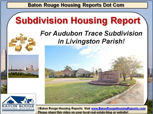 Baton-Rouge-Housing-Reports-Audubon-Trace-Denham-Springs Update