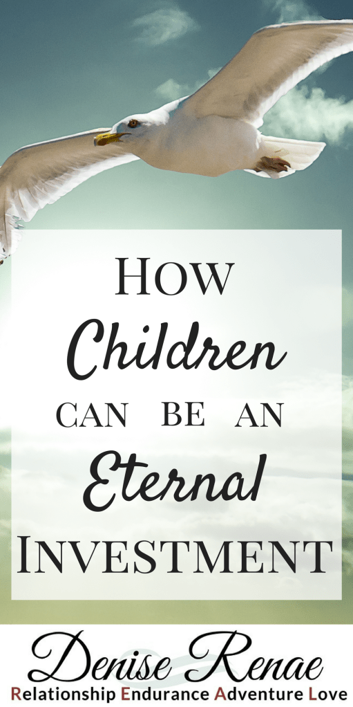 Have you ever considered the fact that having children can be an eternal investment? What we invest into our children's lives on a daily basis, in a biblical sense, is affecting the world eternally. #eternalinvestment #children #kingdom #godlykids