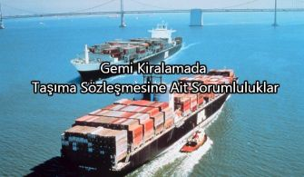 Gemi Kiralamada Sözleşmesine Ait Sorumluluklar