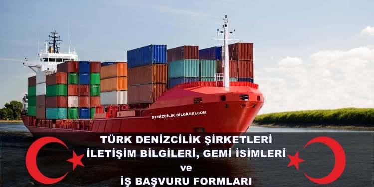 Türk Denizcilik Şirketleri İletişim Bilgileri, Gemi İsimleri ve İş Başvuruları