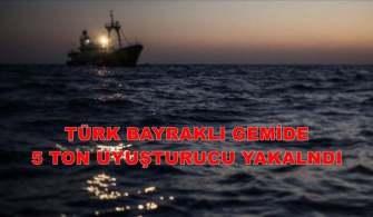 Türk Bayraklı Gemide Beş Ton Uyuşturucu Yakalandı