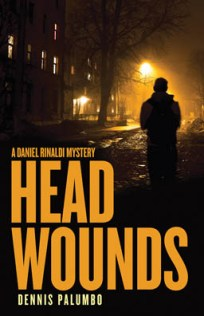 Head Wounds, written by Dennis Palumbo, a Daniel RInaldi mystery