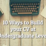 The Desirable Dental Student  – 10 Ways to Build your CV at Undergraduate Level