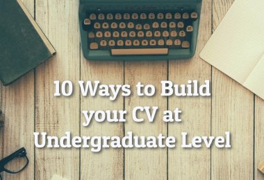 10 Ways to Build your CV at Undergraduate Level