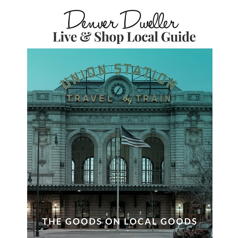Denver Shopping: Denver Dweller Live and Shop Local Guide