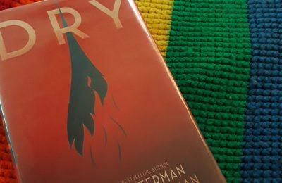 Dry by Neal Shusterman and Jarrod Shusterman