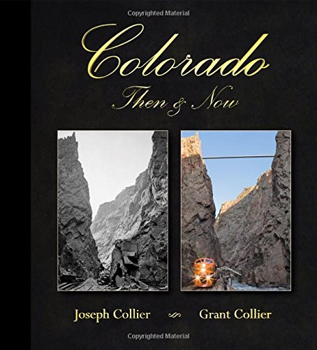 """Colorado, Then & Now"" by Joseph and Grant Collier"