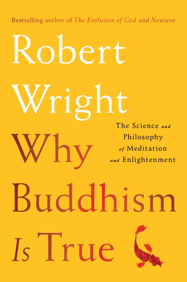 """""""Why Buddhism Is True,"""" by Robert Wright."""