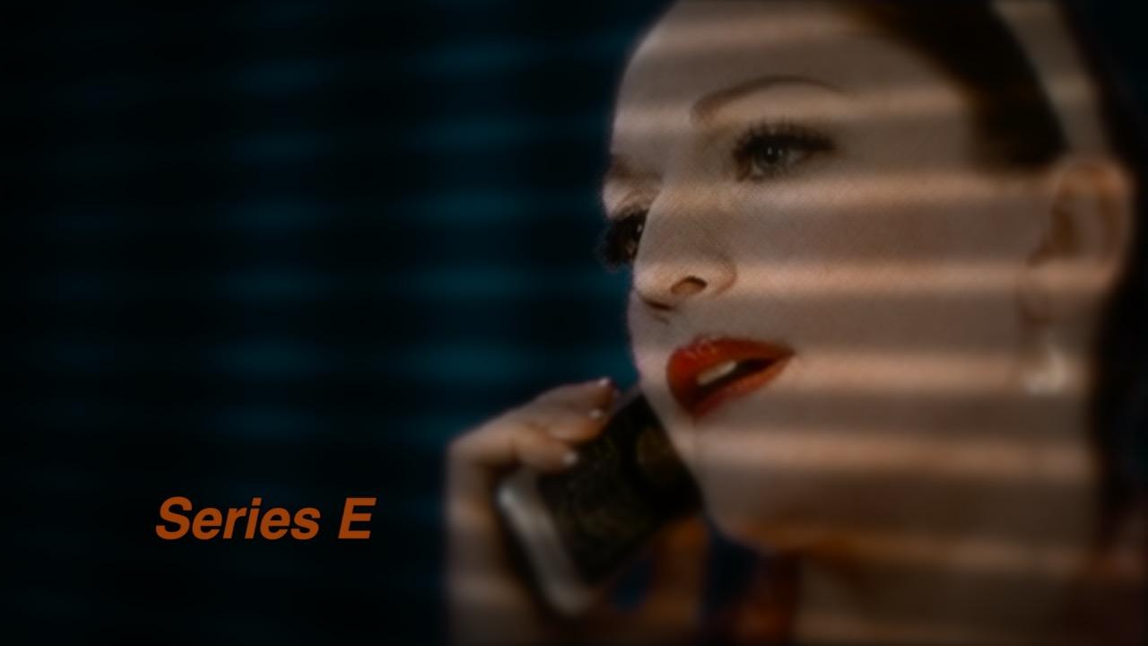 Series E Video
