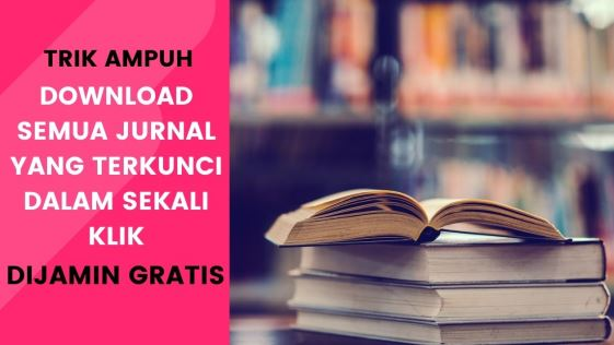 Trik Ampuh Download Semua Jurnal Yang Terkunci Gratis Deblog