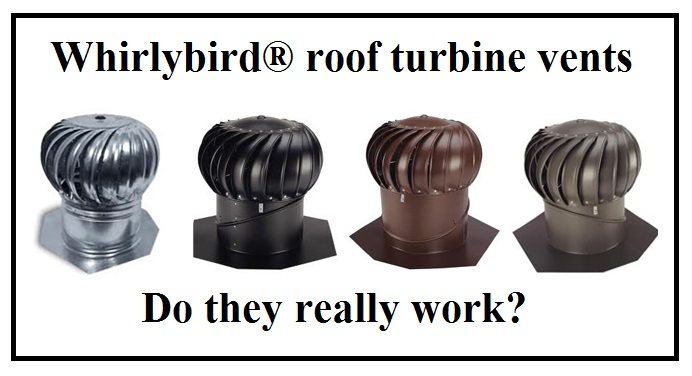 Whirlybird® roof turbine vents, do they really work?