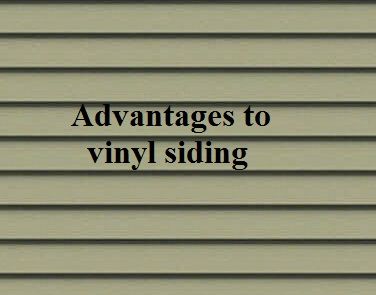 Are there advantages to vinyl siding?
