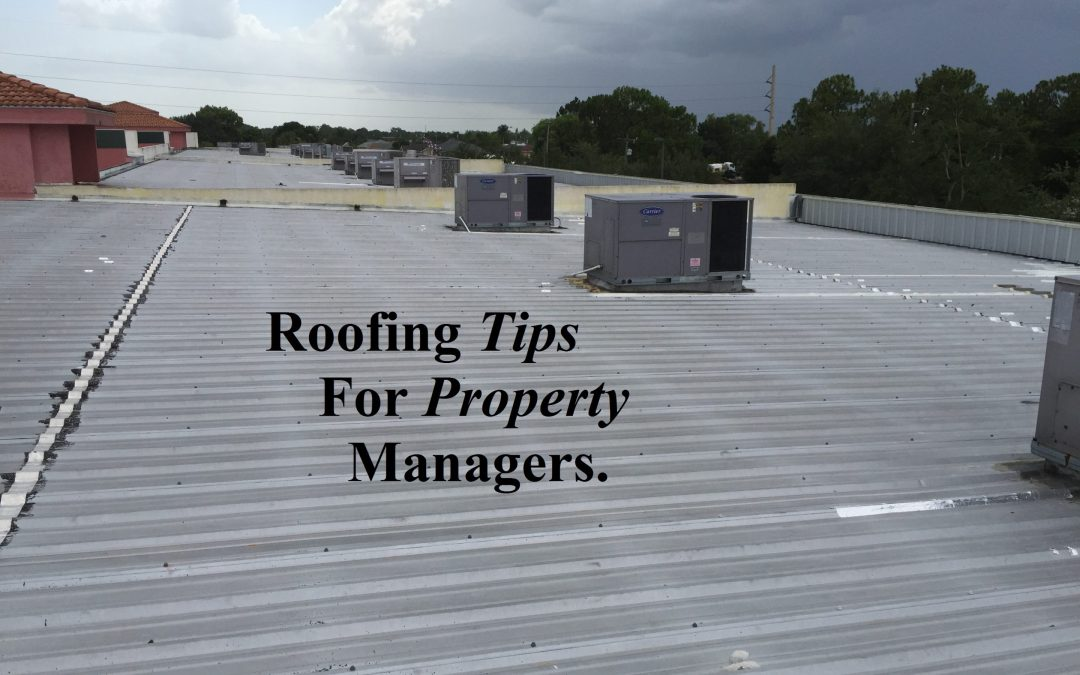 Roofing Tips For Property Managers.