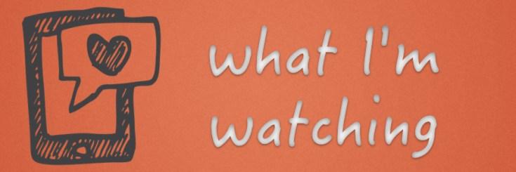 what I'm watching, fandom, shows, depepi, depepi.com