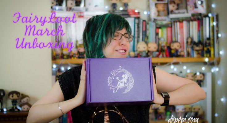 fairyloot, unboxing, fairyloot unboxing, fairyloot march, depepi, depepi.com, books, bookworm