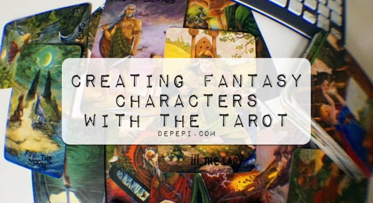 creating characters, writing, writing using the tarot, tarot, depepi, depepi.com