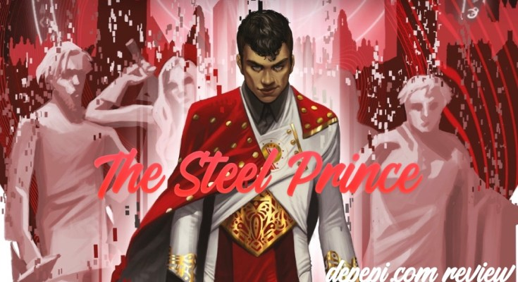 the steel prince, V.E. Schwab, shades of magic, depepi, depepi.com, review