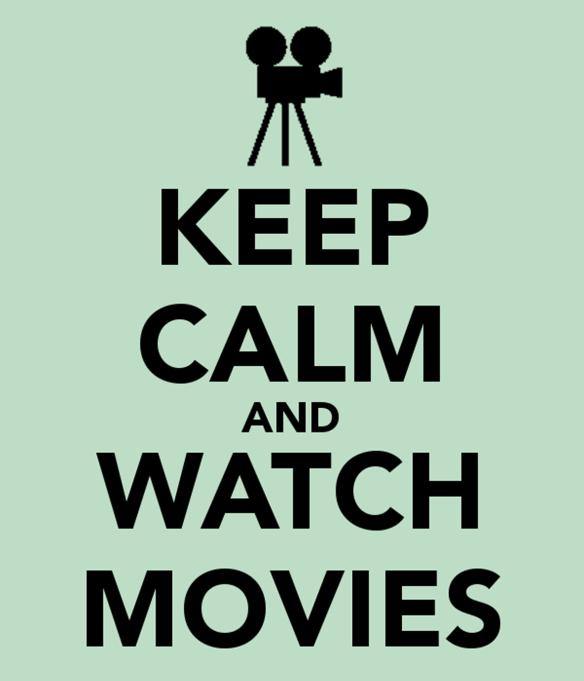 keep-calm-and-watch-movies-540