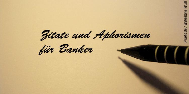 Heitere Spannende Nachdenkliche Und Motivierende Zitate Und Aphorismen Fur Fuhrungskrafte In Banken Und Sparkassen
